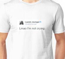 lmao I'm not crying  Unisex T-Shirt