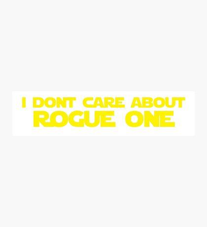 Rogue One more like No Fun Photographic Print