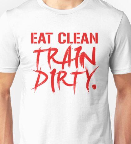 EAT CLEAN TRAIN DIRTY Unisex T-Shirt