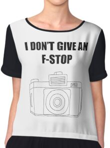 Photographer's Merchandise - I DONT GIVE AN F-STOP Chiffon Top