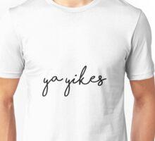 ya yikes Unisex T-Shirt