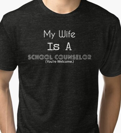 My Wife is a School Counselor - White Text Tri-blend T-Shirt