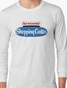 Far Rockaway Shopping Center Long Sleeve T-Shirt