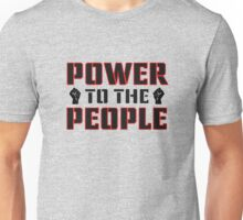 Power To The People Political Quote Freedom Democracy Protest Unisex T-Shirt