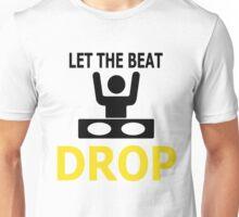 Let The Beat Unisex T-Shirt