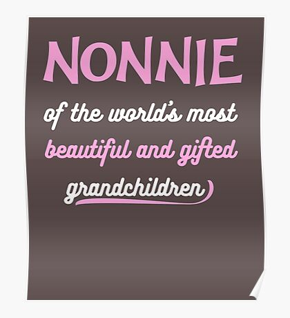Nonnie Of Beautiful And Gifted Grandchildren Poster