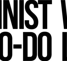 Feminist With a To-Do List Sticker