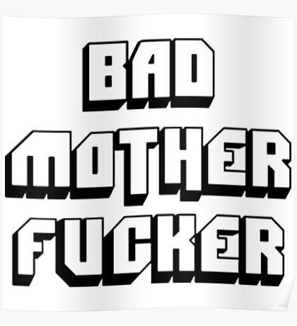 Bad mother fucker Poster