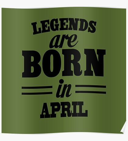 Legends are born in April Poster
