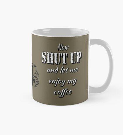 Shut up and enjoy coffee Mug