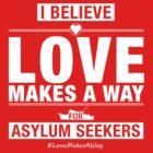 #LoveMakesAWay by morepraxis