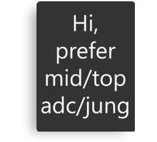 Hi prefer mid/adc/top/jung Canvas Print