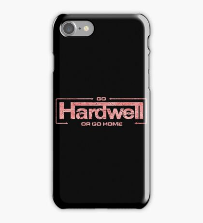 GO HARDWELL OR GO HOME iPhone Case/Skin