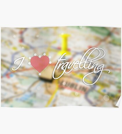 "Typography poster with the text ""I love travelling"". Picture with the inscription. Map background. Pink heart Poster"