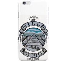 Hills Not Pills iPhone Case/Skin