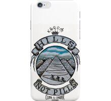 Hills Not Pills iPhone Case/Skin