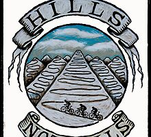 Hills Not Pills by CYCOLOGY