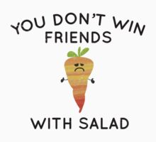 You don't win friends with salad by babushack