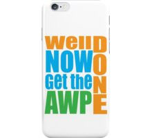 Well done Get the AWP iPhone Case/Skin