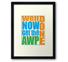 Well done Get the AWP Framed Print