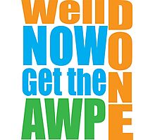 Well done Get the AWP Photographic Print