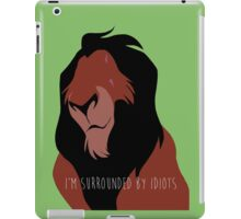 The Lion King - I'm Surrounded By Idiots - Scar iPad Case/Skin