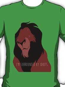 The Lion King - I'm Surrounded By Idiots - Scar T-Shirt