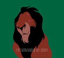 The Lion King - I'm Surrounded By Idiots - Scar Unisex T-Shirt