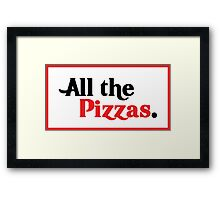 All The Pizzas | Who Doesn't Love Pizza? Framed Print