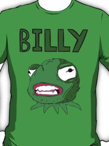 What's wrong Billy? T-Shirt