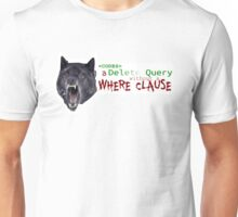 Delete Query, No Where Clause Unisex T-Shirt