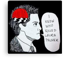 I Know Who Killed Laura Palmer  Canvas Print