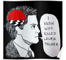 I Know Who Killed Laura Palmer  Poster