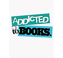 ADDICTED TO BOOKS Photographic Print