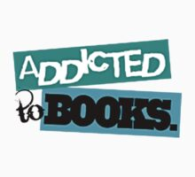ADDICTED TO BOOKS by awesomegift