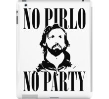 No Pirlo, No Party v2 iPad Case/Skin