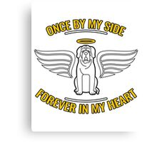 Once By My Side Forever In My Heart Dog Memorial Canvas Print