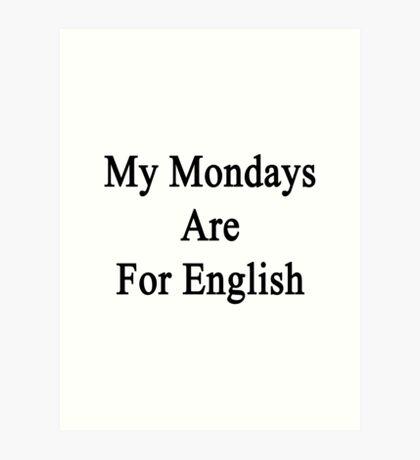 My Mondays Are For English  Art Print