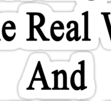 One Day You'll Need English In The Real World And You'll Think Of Me  Sticker
