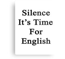 Silence It's Time For English  Metal Print