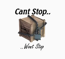 Cant Stop Wont Stop - TF2 Crate  Unisex T-Shirt