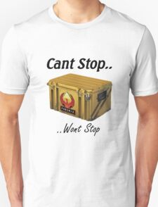 Cant Stop Wont Stop - CS:GO Crate  T-Shirt