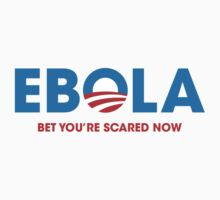 EBOLA - Bet you're scared now by occupant