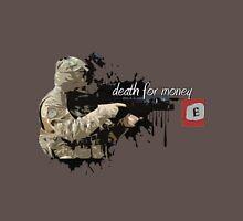 Death For Money  Unisex T-Shirt