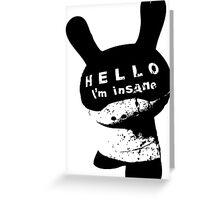 Hello I'M Insane Greeting Card