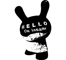 Hello I'M Insane Photographic Print