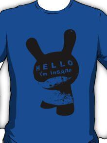 Hello I'M Insane T-Shirt