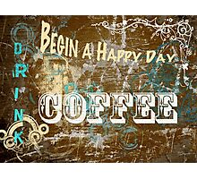 Begin a Happy Day Photographic Print