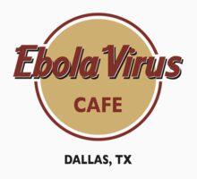 Ebola Virus Cafe - Dallas, TX by occupant