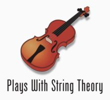 Plays With String Theory - Violin Version Kids Tee